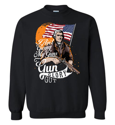 I Ain't Giving My Guns - Men's 2nd Amendment Sweatshirt - Black