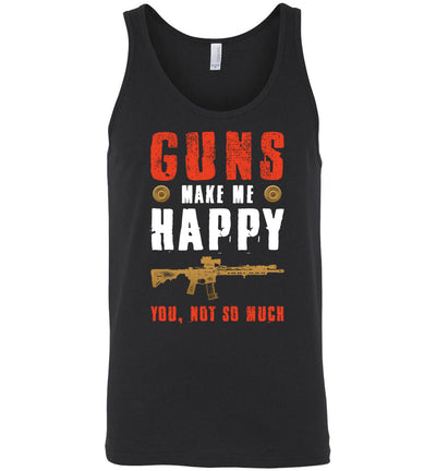 Guns Make Me Happy You, Not So Much - Men's Pro Gun Apparel - Black Tank Top