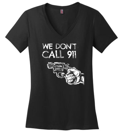 We Don't Call 911 - Ladies Pro Gun Shooting V-Neck T-shirt - Black