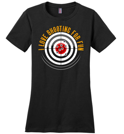 I Love Shooting for Fun - Women's Pro Gun Apparel - Black T Shirts
