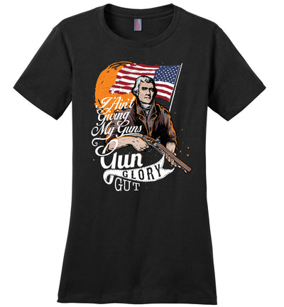 I Ain't Giving My Guns - Ladies 2nd Amendment T-shirts - Black