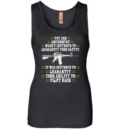 The 2nd Amendment wasn't intended to guarantee your safety - Pro Gun Women's Apparel - Black Tank Top