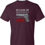 In Case of Emergency We Dial 1911 T-Shirt