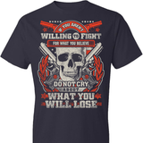 If You Aren't Willing To Fight... T-shirt