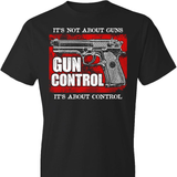 It's Not About Guns... T-Shirt