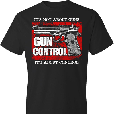 Gun Control. It's Not About Guns, It's About Control - Pro Gun Men's Tee - Black