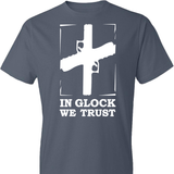 In Glock We Trust T-Shirt