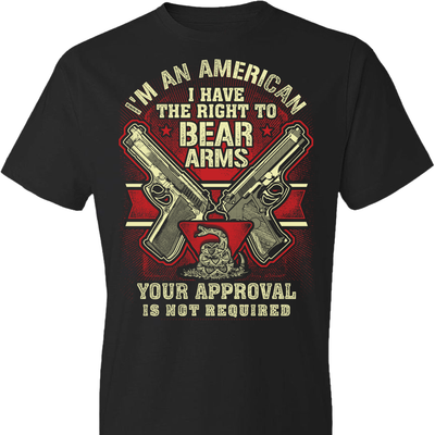 I'm an American, I Have The Right To Bear Arms. Your Approval Is Not Required - 2nd Amendment Men's Tshirt - Black