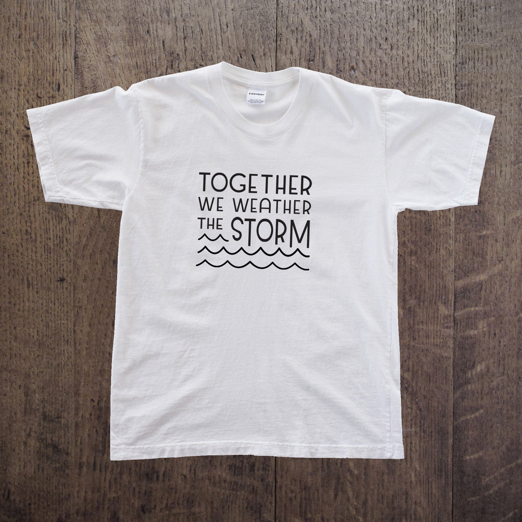 """Together We Weather the Storm"" Tee - $ Donated to Hurricane Irma & Maria Relief"