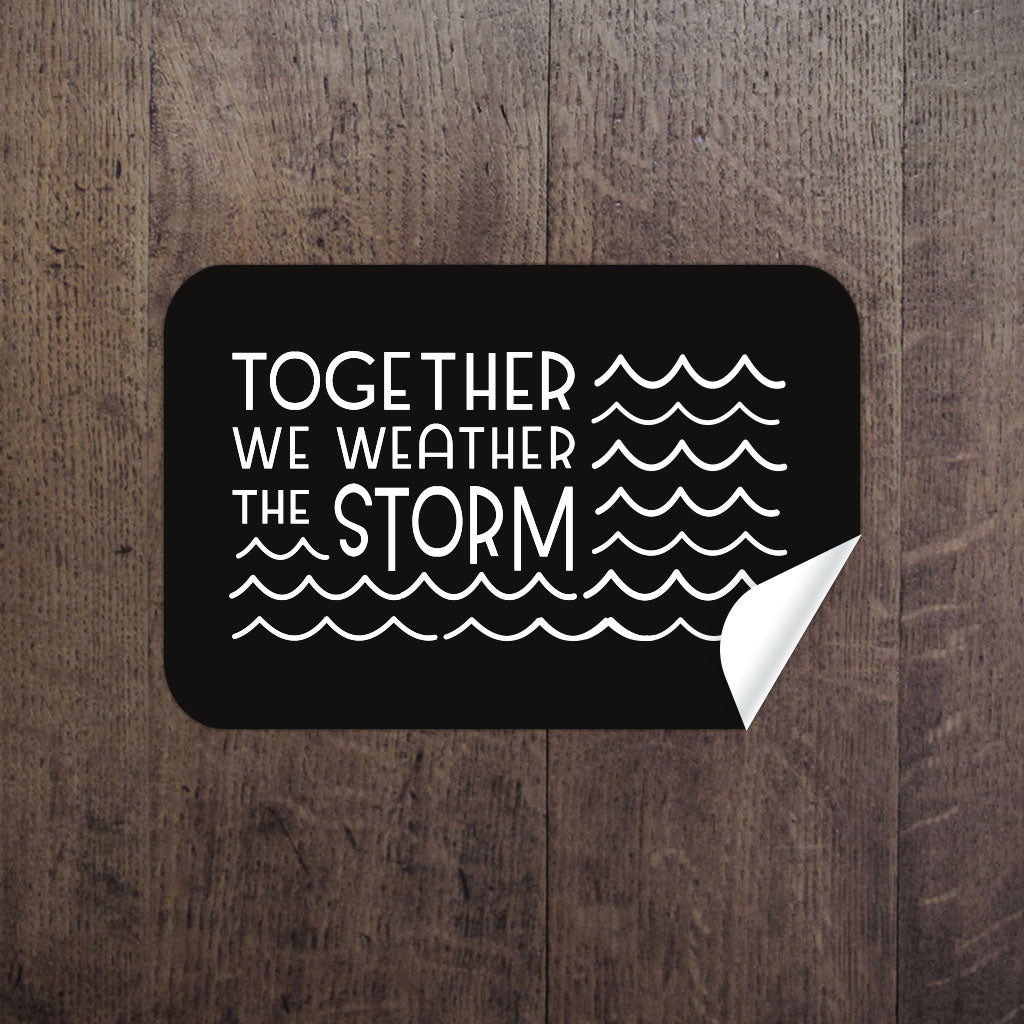 """Together We Weather the Storm"" Sticker — $ Donated to Hurricane Irma & Maria Relief"