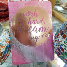 Work Hard Dream Big Journal