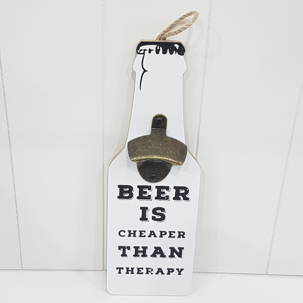Beer Is Cheaper Than Therapy Bottle Opener