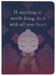 Little Buddha Notebook - If anything is worth doing