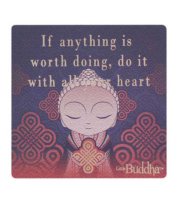 Little Buddha Magnet - If anything is worth doing
