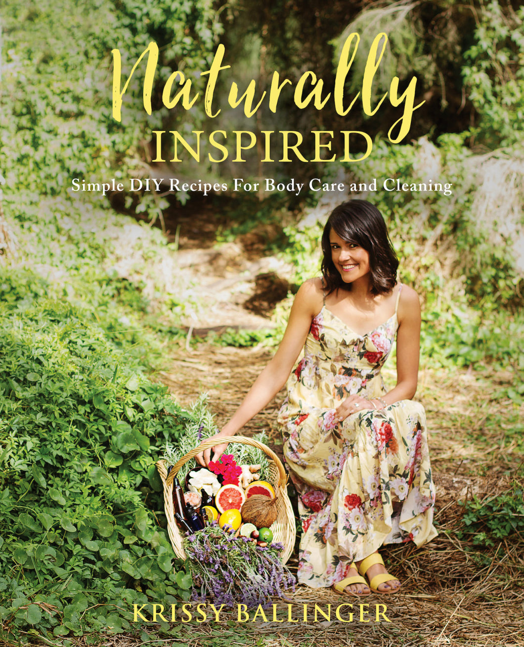 Naturally Inspired DIY Recipe Book By Krissy Ballinger