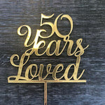 50 Years Loved Cake Topper