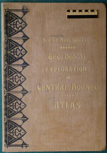 Borneo-Expedition; Geological Explorations of Central Borneo (1893-94); Atlas, 1902