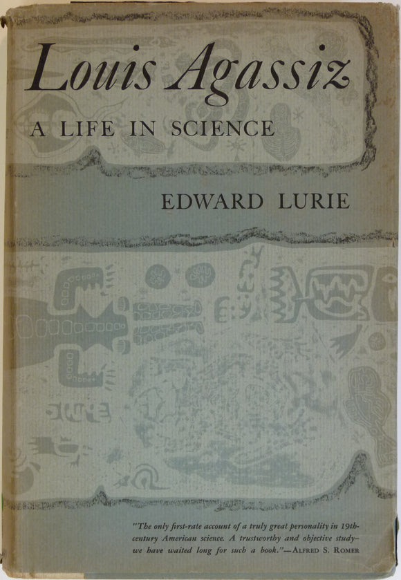 Agassiz, Louis. Louis Agassiz; a Life in Science, 1960. first edition