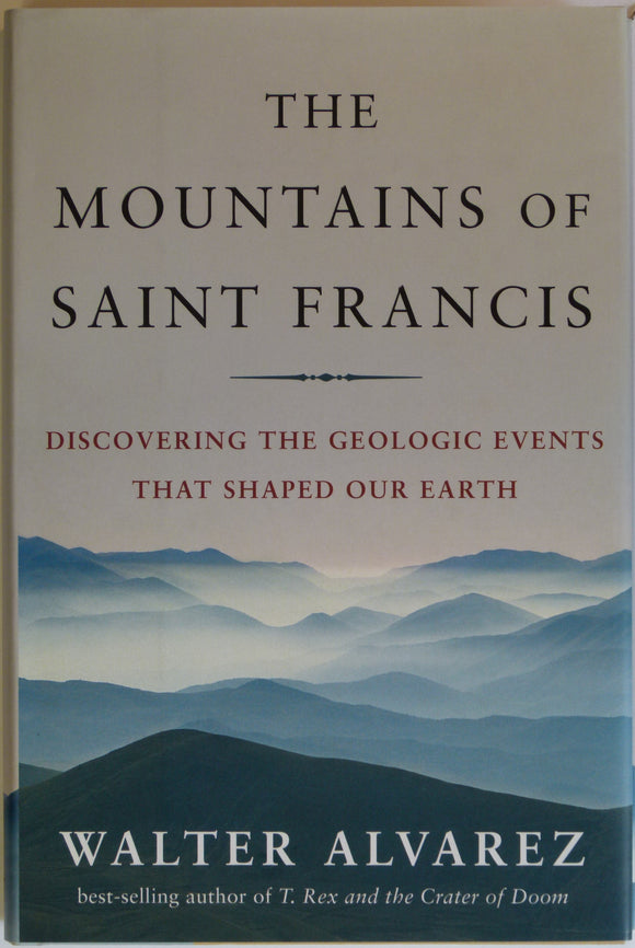 Alvarez, Walter. (2009). The Mountains of Saint Francis; Discovering the Geologic Events that Shaped Our Earth.