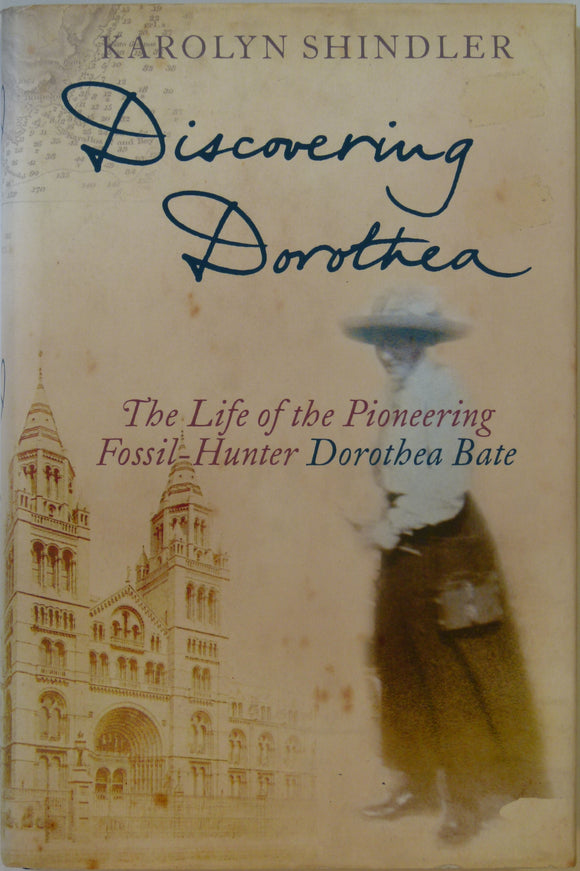 Bate, Dorothea. Discovering Dorothea;the Life of the Pioneering Fossil-Hunter Dorothea Bate, (2005), by Karolyn Shindler