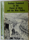 Dreghorn, William, 1968. Geology Explained in the Forest of Dean and the Wye Valley. Newton Abbot: David & Charles.