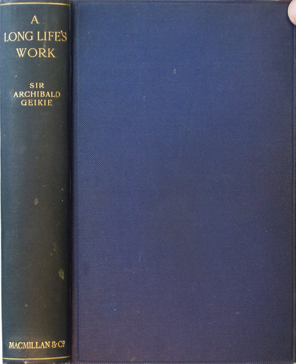 Geikie, Archibald. A Life's Long Work; an Autobiography (1924). Macmillan, London