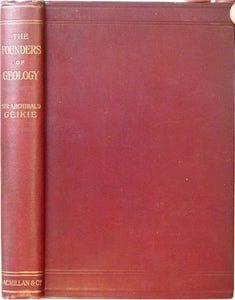 Geikie, Archibald. (1897). The Founders of Geology. Macmillan, London, 297 + ii pp.