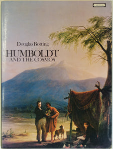 Humboldt, von, Alexander. <em>Humboldt and the Cosmos</em>, (1973), by Douglas Botting.