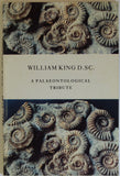 King, William. William King D.SC. (1809-1886); a Palaeontological Tribute. (1988)