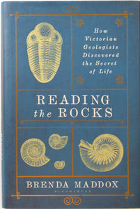 Maddox, Brenda. (2017). Reading the Rocks; How Victorian Geologists Discovered the Secret of Life. Bloomsbury