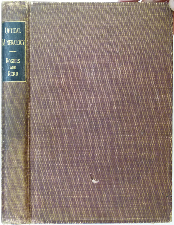 Rogers, A.F. & Kerr, P.F. (1942). Optical Mineralogy. New York: McGraw-Hill. 390pp. Second revised edition.