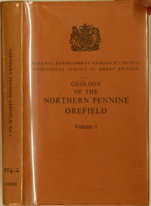 Sheet Memoir 19, 25, parts 13, 24, 26, 31-32. Geology of the Northern Pennine Orefields, Dunham, KC, 1949, 1st edition, 357 pp, hardback, orange cloth…