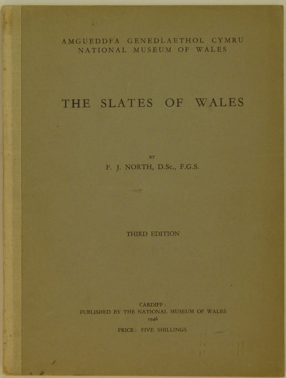 North, FJ. 1946. The Slates of Wales, Cardiff: National Museum of Wales, 3rd edition. 121pp.