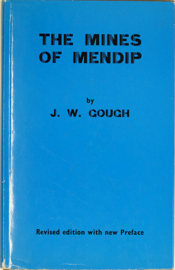 Gough, JW, 1967. The Mines of Mendip. Newton Abbot, David & Charles