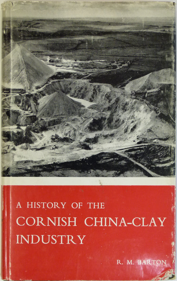 Barton, RM, 1966. A History of the Cornish China-Clay Industry. Truro: