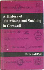 Barton, DB, 1967. A History of Tin Mining and Smelting in Cornwall. Truro: