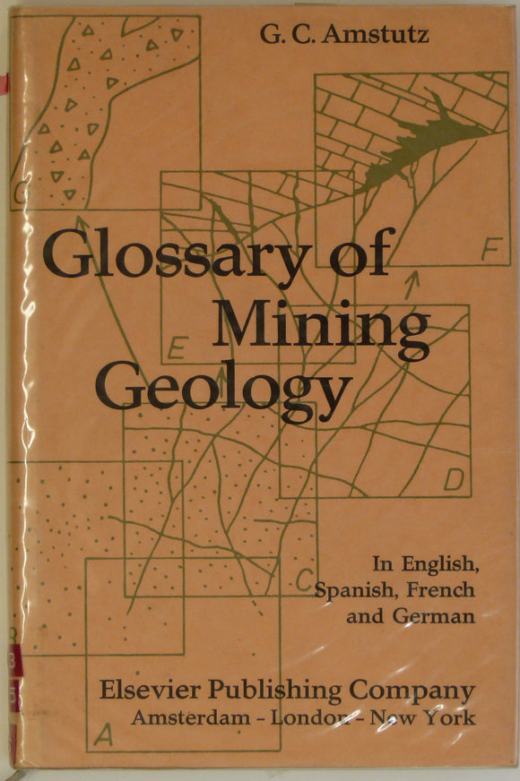 Amstutz, GC, 1971. Glossary of Mining Geology in English, Spanish, French and German. Amsterdam: Elsevier
