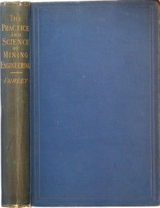 Fairley, W. 1896. The Practise and Science of Mining Engineering: a Manual Adapted for the Use of Mine Owners, Mining Engineers,