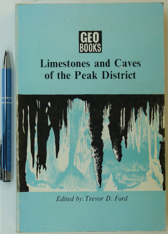 Ford, Trevor D. (ed.) (1977). Limestones and Caves of the Peak District.  Norwich: Geo Abstracts Ltd. 469pp. First edition.