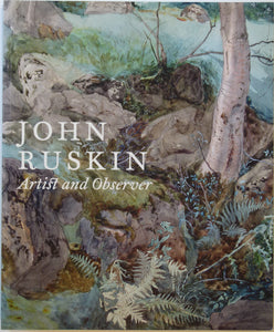 Ruskin, John. John Ruskin; Artist and Observer (2014), by Christopher Newell. National Gallery of Canada, 376pp. PB, large format