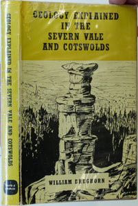 Dreghorn, William, 1967. Geology Explained in the Severn Vale and Cotswolds. Newton Abbot: David & Charles. 192pp. First edition