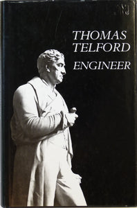 Telford, Thomas. Thomas Telford, Engineer (1980), ed. Alastair Penfold.
