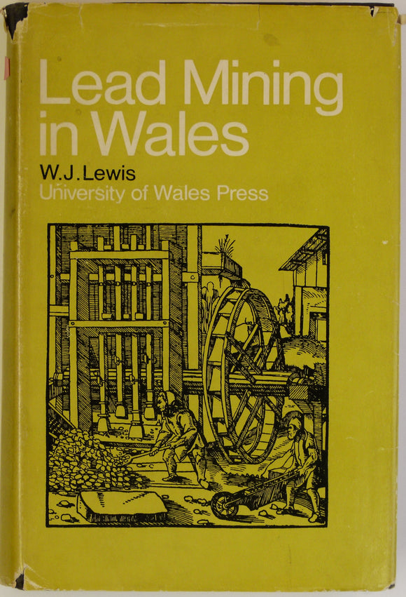 Lewis, WJ. 1967. Lead Mining in Wales. Cardiff: University of Wales Press