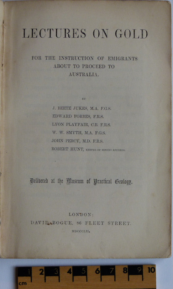 Lectures on Gold; for the instruction of Emigrants about to Proceed to Australia, 1852