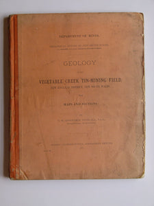 Geology of the Vegetable Creek Tin-Mining Field, New England District, New South Wales with Maps and Sections, 1887