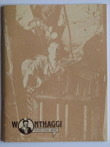 Wonthaggi State Coal Mine; a Short History of the State Coal Mine and its Miners