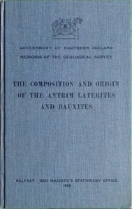 The Composition and Origin of the Antrim Laterites and Bauxites, 1952
