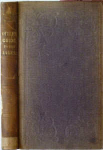 A Descriptive Guide to the English Lakes and Adjacent Mountains: with notices of Botany, Mineralogy and Geology of the District, to which added an Excursion through Lonsdale to the Caves, 1849