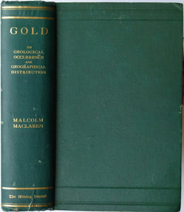 Gold: its Geological Occurrence and Geographical Distribution, 1908