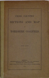 Cross Country Sections and Map of Yorkshire Coalfield; 1902-1913. 1914